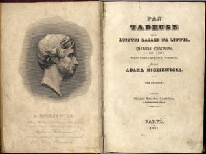 Adam Mickiewicz Pan Tadeusz Czyli Ostatni Zajazd Na Litwie Historia Szlachecka Z Roku 1811 I 1812 We Dwunastu Ksigach Wierszem