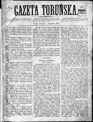 Zdjecie przedstawia widok pierwszego numeru Gazety Toruńskiej z 1 stycznia 1867 roku. U góry winieta. Duży tytuł Gazeta Toruńska. Obok Rok 1 - Nr 1.Ponizej Toruń, wtoorek 1 Stycznia 1867. Reszta tekstu nieczytelna. Tekst w gazecie podzielony na trzy kolumny.
