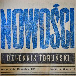 Winieta 1 numeru nowości. Napis Nowośći duzymi niebieskimi literami. NIżej Dziennik Toruński, Toruń dnia 15 grudnia 1967 r. Numer próbny nr 1