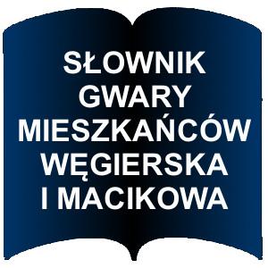 Niebieski kształt otwartej książki. Napis: Słownik gwary Mieszkańców Węgierska i Macikowa
