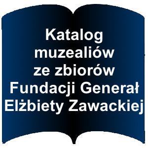 Niebieski kształt otwartej książki. Napis: Katalog muzealiów ze zbiorów Fundacji Generał Elżbiety Zawackiej