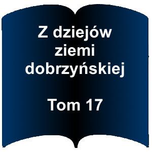 Kształt otwartej książki. Napis; Z dziejów ziemi dobrzyńskiej – Tom 17