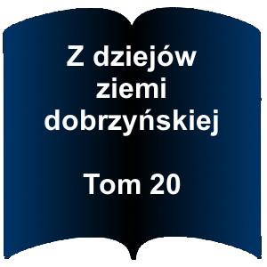 Kształt otwartej książki. Napis: Z dziejów ziemi dobrzyńskiej – Tom 20