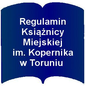 Kształt otwartej książki: Napis: Regulamin Książnicy Miejskiej im. Kopernika w Toruniu
