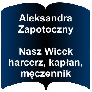 Niebieski kształt otwartej książki. Napis:  Aleksandra Zapotoczny -  Nasz Wicek harcerz, kapłan, męczennik