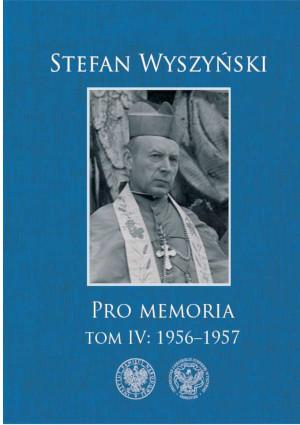okładka książki - Stefan Wyszyński,Pro memoria, t. 4: 1956–1957,