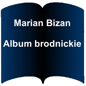 Niebieski kształt otwartej książki. Napis: Marian Bizan Album brodnickie