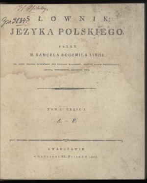 Karta tytułowa slownika. Widoczne napisy: Słownik Języka Polskiego przez Samuela Bogumiła Linde. Tom 1 - część 1. A - F. W Warszawie 1807