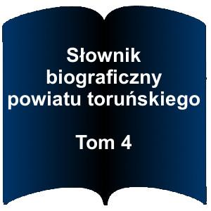Niebieski kształt otwartej książki. Napis: Słownik biograficzny powiatu toruńskiego tom 4