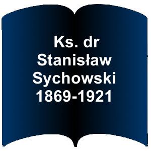 Niebieski kształt otwartej książki. Napis: Ks. dr Stanisław Sychowski 1869-1921