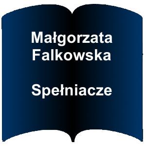 Niebieski kształt otwartej książki. Napis: Małgorzata Falkowska - Spełniacze