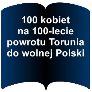 Niebieski kształt otwartej książki. Napis: 100 kobiet na 100-lecie powrotu Torunia do wolnej Polski