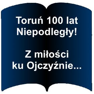 Niebieski kształt otwartej książki. Napis: Toruń 100 lat Niepodległy! : z miłości ku Ojczyźnie...