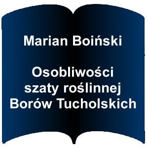 Niebieski kształt otwartej książki. Napis: Marian Boiński - Osobliwości szaty roślinnej Borów Tucholskich