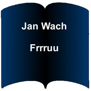 Niebieski kształt otwartej książki. Napis: Jan Wach Frrruu