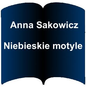 Niebieski kształt otwartej książki. Napis: Anna Sakowicz Niebieskie motyle