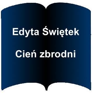 Niebieski kształt otwartej książki. Napis: Edyta Świętek - Cień zbrodni