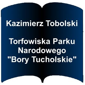"""Niebieski kształt otwartej książki. Napis; Kazimierz Tobolski - Torfowiska Parku Narodowego """"Bory Tucholskie"""""""