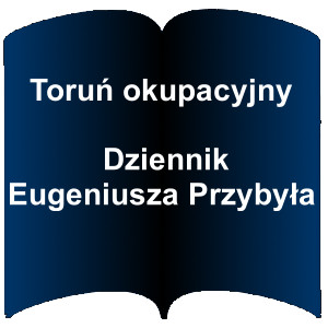 Niebieski kształt otwartej książki. Napis: Toruń okupacyjny - Dziennik Eugeniusza Przybyła