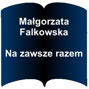 Niebieski kształt otwartej książki. Napis: Małgorzata Falkowska - Na zawsze razem