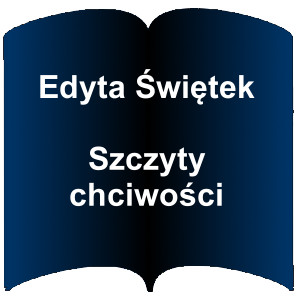 Niebieski kształt otwartej książki. Napis. Edyta Świętek Szczyty Chciwości